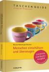Menschen einschätzen und überzeugen: TaschenGuide - Martina Gessner;Tiziana Bruno;Gregor Adamczyk