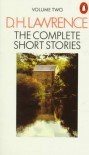 The Complete Short Stories, Volume Two - D.H. Lawrence