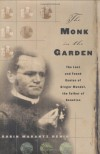 The Monk in the Garden: The Lost and Found Genius of Gregor Mendel, the Father of Genetics (.) - Robin Marantz Henig