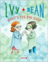 Ivy and Bean: What's the Big Idea? - Annie Barrows, Sophie Blackall
