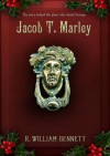 Jacob T. Marley - R. William Bennett