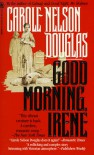 Good Morning, Irene: An Irene Adler Novel - Carole Nelson Douglas