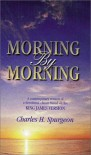 Morning by Morning: A Contemporary Version of a Devotional Classic Based on the King James Version - C.H. Spurgeon