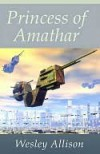 Princess of Amathar - Wesley Allison