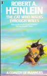 The Cat Who Walks Through Walls: A Comedy Of Manners - Robert A. Heinlein