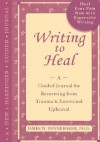 Writing to Heal: A guided journal for recovering from trauma & emotional upheaval - James W. Pennebaker