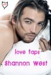 Love Taps - Shannon West