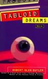 Tabloid Dreams: Stories - Roberta Butler