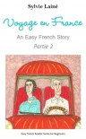 Voyage en France, an Easy French Story with English Glossary, part 2 - Sylvie  Lainé