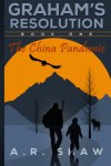 The China Pandemic (Graham's Resolution) (Volume 1) - A. R. Shaw