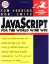 JavaScript for the World Wide Web: Visual QuickStart Guide - Tom Negrino, Dori Smith