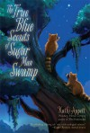 The True Blue Scouts of Sugar Man Swamp - Kathi Appelt