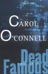 Dead Famous  - Carol O'Connell