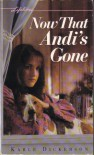 Now That Andi's Gone - Karle Dickerson