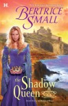 The Shadow Queen - Bertrice Small