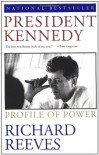 President Kennedy: Profile of Power - Richard Reeves