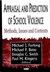 Appraisal and Prediction of School Violence: Methods, Issues, and Contents - Michael J. Furlong, Michael P. Bates, Douglas C. Smith