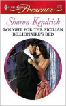 Bought for the Sicilian Billionaire's Bed (Harlequin Presents, #2789) - Sharon Kendrick