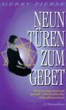 Neun Türen zum Gebet: Enneagramm und christliche Meditation - Gerrry Pierse, Andreas Ebert