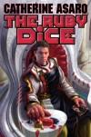 The Ruby Dice (Saga of the Skolian Empire, #12) - Catherine Asaro