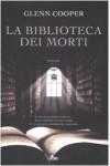La biblioteca dei morti  - Glenn Cooper, Gian Paolo Gasperi