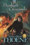 Dunkirk Crescendo - Bodie Thoene, Brock Thoene