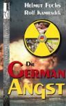 Die German Angst - Helmut Fuchs;Rolf Kamradek