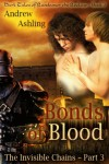 The Invisible Chains - Part 3: Bonds of Blood - Andrew Ashling