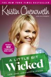 A Little Bit Wicked: Life, Love, and Faith in Stages - Kristin Chenoweth
