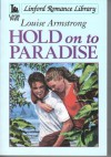 Hold on to Paradise - Louise Armstrong