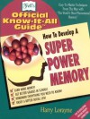 How to Develop A Super Power Memory - Harry Lorayne