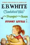 Three Beloved Classics by E. B. White: Charlotte's Web/the Trumpet of the Swan/Stuart Little - E.B. White, Garth Williams, Edward Frascino