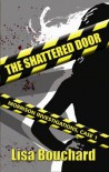 The Shattered Door - Lisa Bouchard