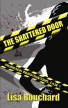 The Shattered Door - Lisa Bouchard