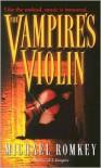 The Vampire's Violin - Michael Romkey,  Chris Schluep (Editor)