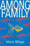 Among Family - Marie NDiaye