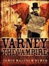 Varney the Vampire; or, The Feast of Blood - James Malcolm Rymer
