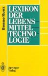 Lexikon Der Lebensmitteltechnologie - Benno Kunz