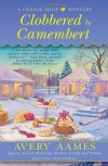 Clobbered by Camembert - Avery Aames