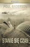 Stanie się czas - Poul Anderson