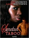 The Sweetest Taboo - Liz Andrews,  Lena Matthews