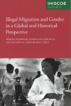 Illegal Migration and Gender in a Global and Historical Perspective - Marlou Schrover, Joanne van der Leun, Leo Lucassen, Chris Quispel