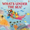 What's Under the Sea (Starting Point Science) - Sophy Tahta, Stuart Trotter, Sharon Bennet