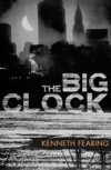 The Big Clock. Kenneth Fearing - Kenneth Fearing