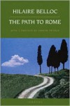 The Path to Rome - Hilaire Belloc