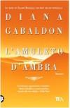 L'amuleto d'ambra - Valeria Galassi, Diana Gabaldon