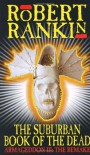 The Suburban Book of the Dead: Armageddon III: The Remake - Robert Rankin