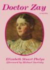 Doctor Zay - Elizabeth Stuart Phelps, Michael Sartisky