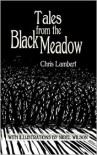 Tales from the Black Meadow - Chris   Lambert