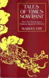 Tales Of Times Now Past: Sixty Two Stories From A Medieval Japanese Collection - Marian Ury
